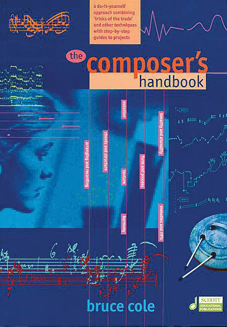 The Composer's Handbook: A Do-It-Yourself Approach Combining Tricks of the Trade and Other Techniques