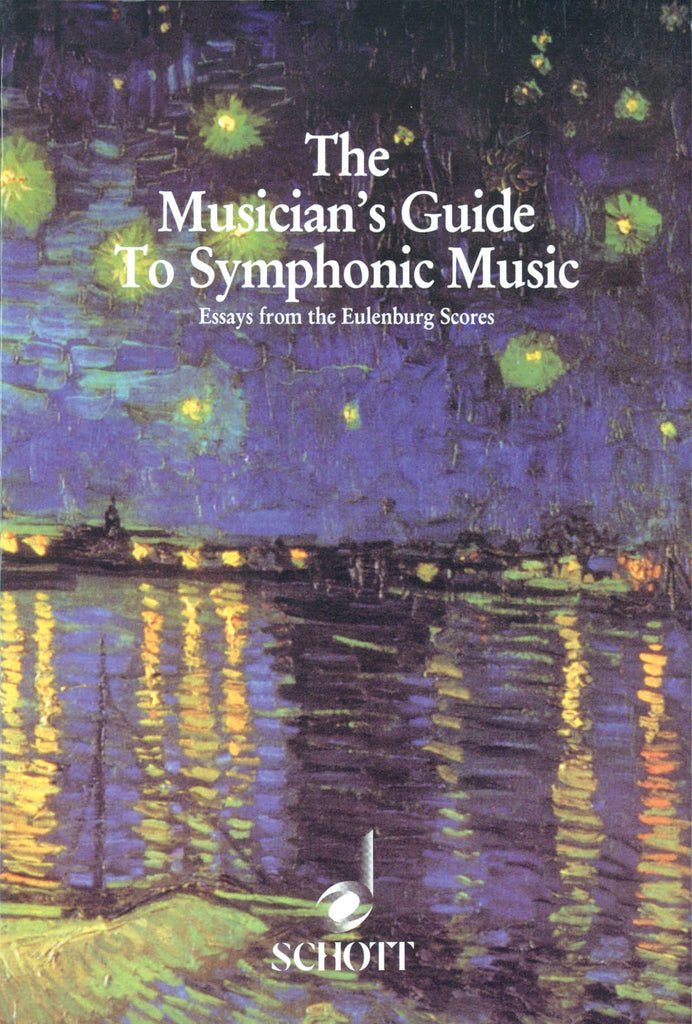 Musician's Guide to Symphonic Music: Essays from the Eulenburg Scores