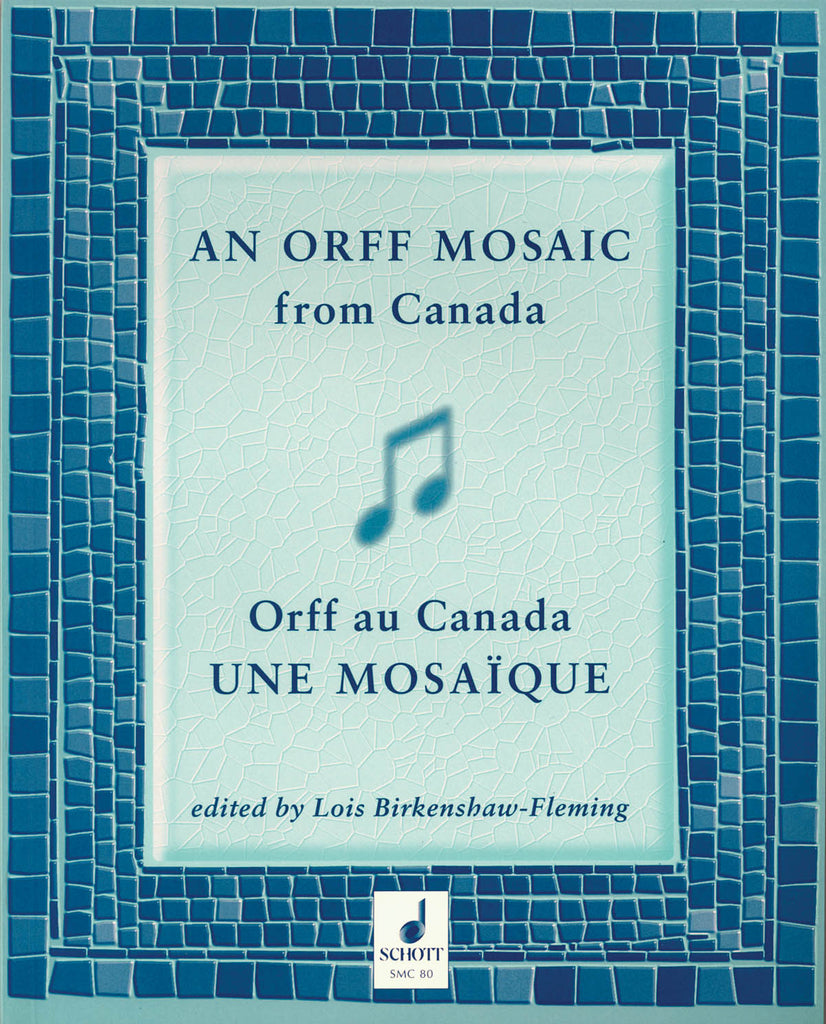 An Orff Mosaic from Canada: A collection of music, accompaniments, poems, dances, essays, and teaching suggestions.