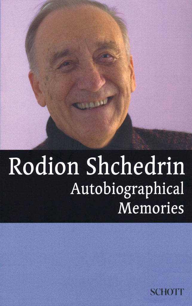 Rodion Shchedrin - Autobiographical Memories: English Translation by Anthony Phillips