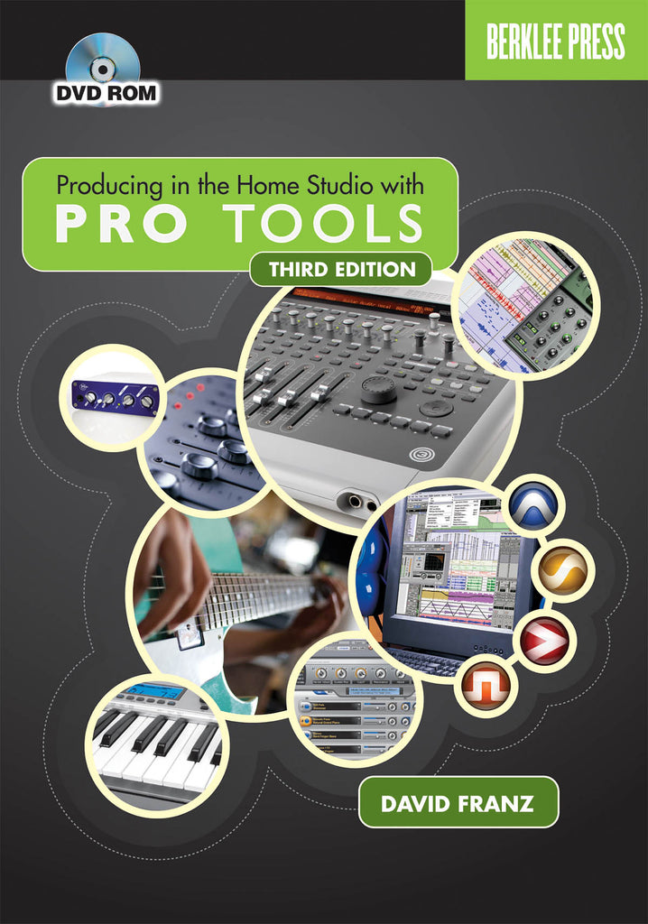 Producing in the Home Studio with Pro Tools - Third Edition: Book/DVD Pack
