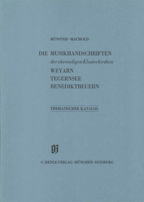 Ehemalige Klosterkirchen Weyarn, Tegernsee und Benediktbeuern: Catalogues of Music Collections in Bavaria Vol. 1 Paperbound