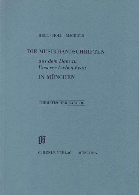 Dom zu Unserer Lieben Frau in Munchen: Catalogues of Music Collections in Bavaria Vol. 8 Paperbound