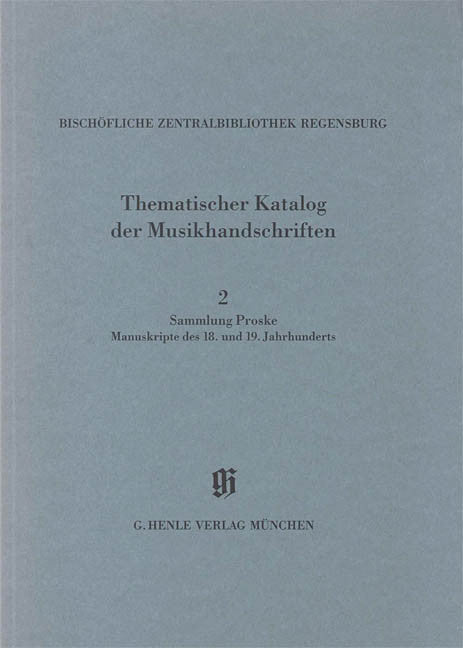 Sammlung Proske, Manuskripte des 18. und 19. Jahrhunderts aus den Signaturen A.R., C, AN: Catalogues of Music Collections in Bavaria Vol.14, No.2 Paperbound