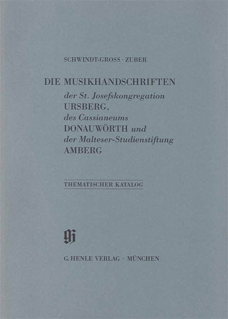 St. Josefskongregation Ursberg, Cassianeum Donauworth und Malteser-Studienstiftung Amberg: Catalogues of Music Collections in Bavaria Vol. 15 Paperbound