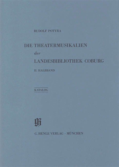 Landesbibliothek Coburg - Theatermusikalien, 2. Halbband: Catalogues of Music Collections in Bavaria Vol.20, Part 2 Paperbound