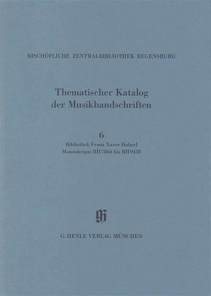 Bibliothek Franz Xaver Haberl: Catalogues of Music Collections in Bavaria Vol.14, No.6 Paperbound