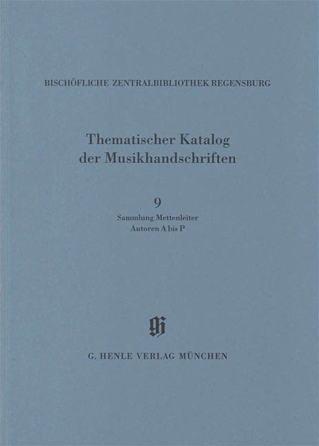 Sammlung Mettenleiter, Autoren A bis P: Catalogues of Music Collections in Bavaria Vol.14, No.9 Paperbound