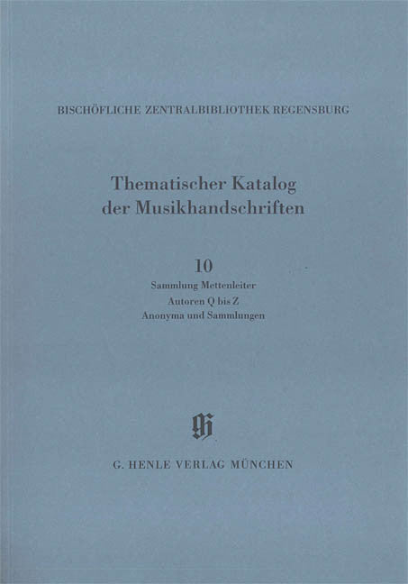 Sammlung Mettenleiter, Autoren Q bis Z, Anonyma und Sammlungen: Catalogues of Music Collections in Bavaria Vol.14, No.10 Paperbound