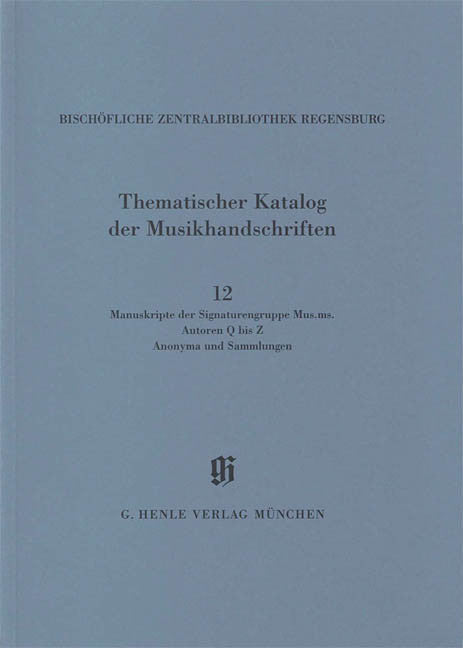 Signaturengruppe Mus. ms. Autoren Q-Z, Anonyma und Sammlungen: Catalogues of Music Collections in Bavaria Vol.14, No.12 Paperbound