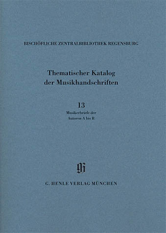 Musikerbriefe 1 Autoren A bis R: Catalogues of Music Collections in Bavaria Vol.14, No.13 Paperbound
