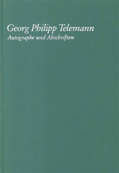 Georg Philipp Telemann - Autographe Und Abschriften: Berlin State Library First Series: Manuscripts, Vol. 7 Clothbound