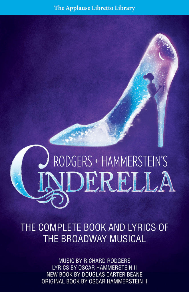 Cinderella: The Complete Book and Lyrics of the Broadway Musical