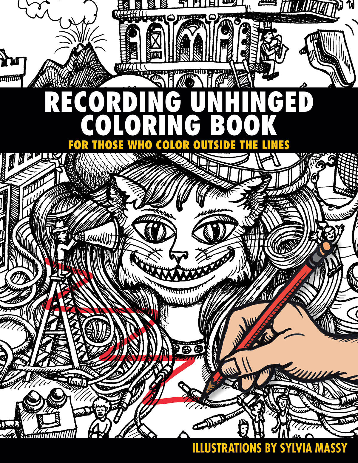 Recording Unhinged Coloring Book: For Those Who Color Outside the ...