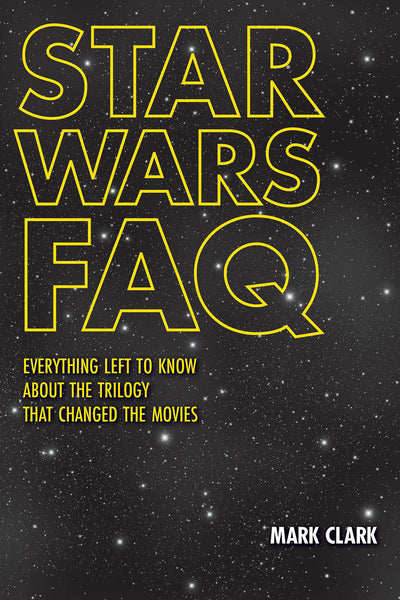 Star Wars FAQ: Everything Left to Know About the Trilogy That Changed the Movies