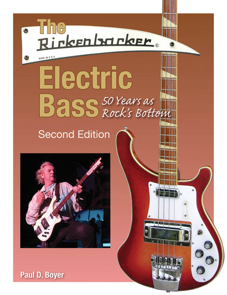 The Rickenbacker Electric Bass: 50 Years as Rock's Bottom (Second Edition)