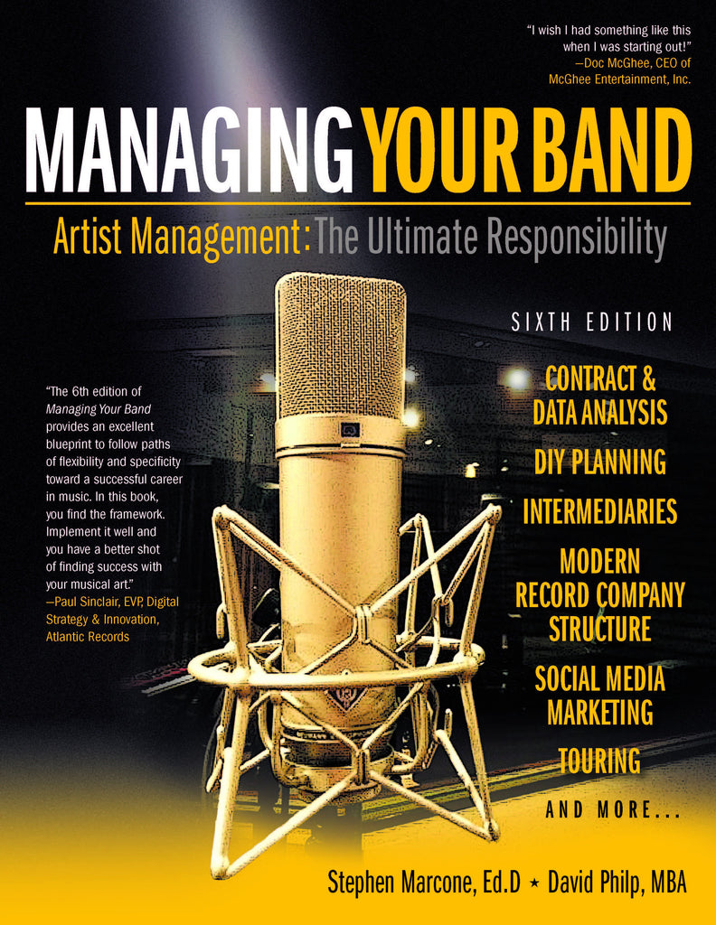 Managing Your Band - Artist Management: The Ultimate Responsibility (6th Edition)