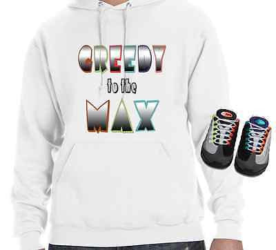 "HOODIE to match the NIKE AIR MAX 95 GREEDY -""GREEDY TO THE MAX""!"
