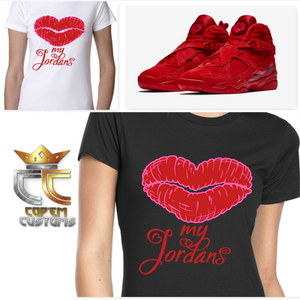 LADIES / WOMENS TEE SHIRT to match AIR JORDAN VALENTINES WIN LIKE 96 BREDS & ANY JORDANS!
