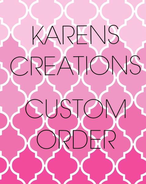 Custom order for Victoria