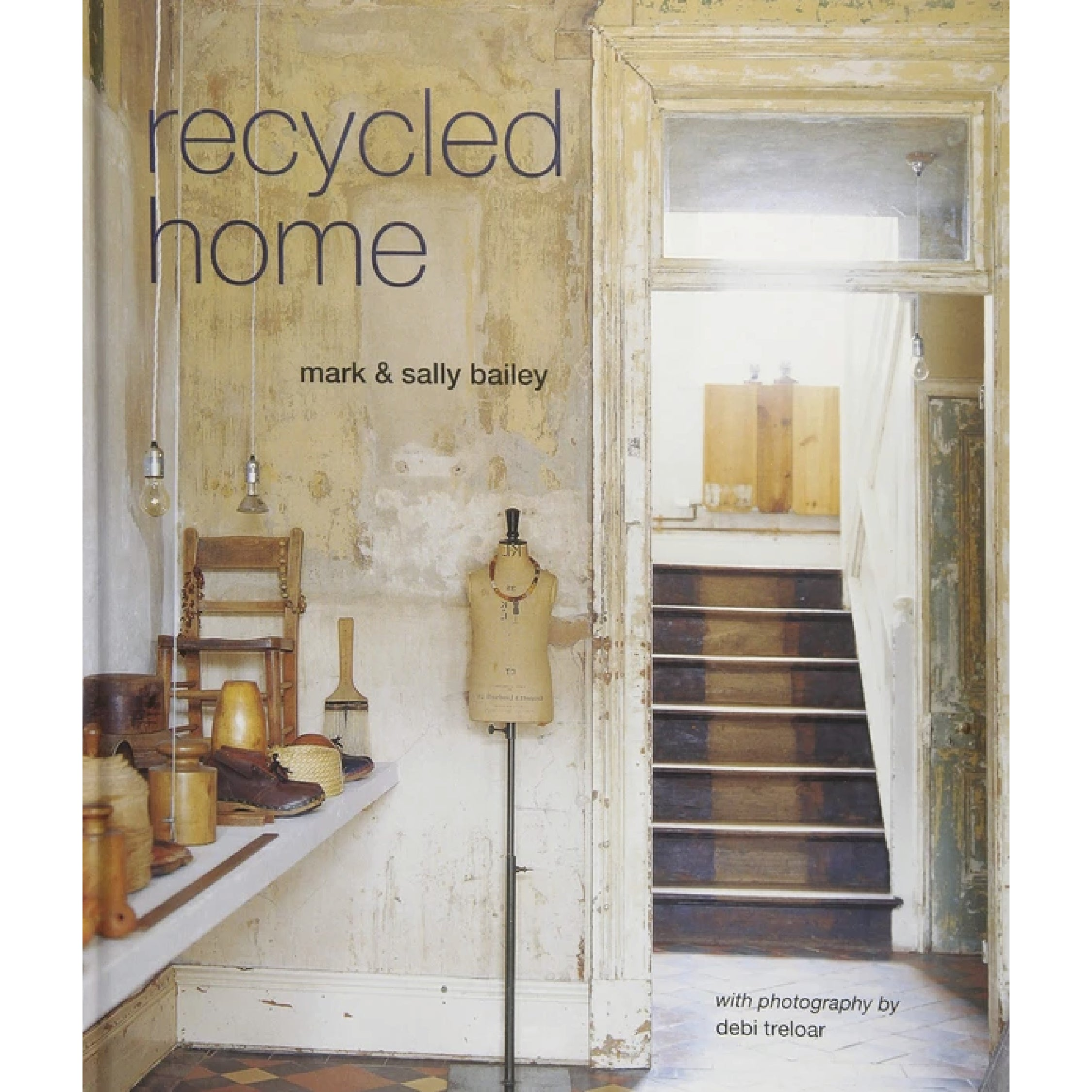 Recycled Home - Mark & Sally Bailey
