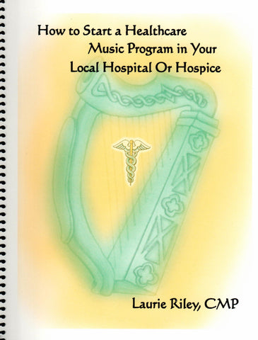 How to Start a Healthcare Music Program in Your Local Hospital or Hospice