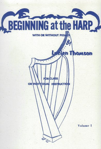 Beginning at the Harp With or Without Pedals Vol. 1