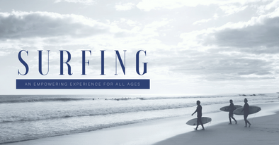 Surfing: An Empowering Experience for All Ages