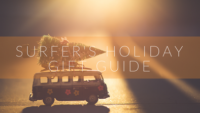 Holiday Gift Ideas and Guide for Surfers