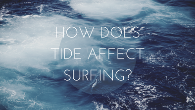 How Does Tide Affect Surfing?
