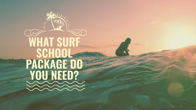 What surf school package do you need?