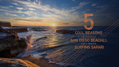 5 Cool Reasons to Choose San Diego Beaches for a Winter Surfing Safari