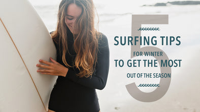 5 Surfing Tips for Winter to Get the Most Out of the Season