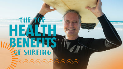 Catch a Wave for Your Health: The Top Health Benefits of Surfing