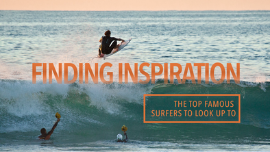 Finding Inspiration: The Top Famous Surfers to Look Up To