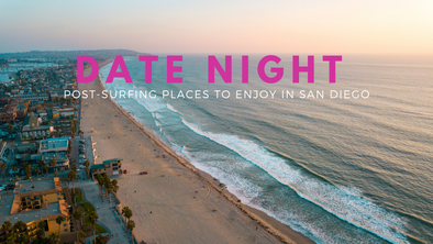 Best date night places to enjoy San Diego