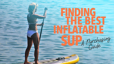 Finding the Best Inflatable SUP: A Purchasing Guide