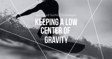 surfing technique: keeping a low center of gravity