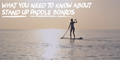 stand up paddle boards or sup boards