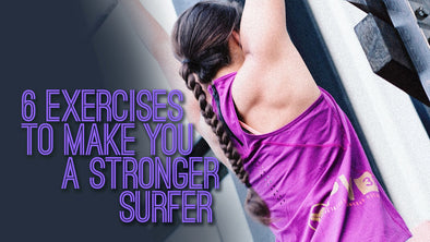Six Exercises to Make You a Stronger Surfer