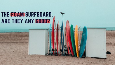 The Foam Surfboard: Are soft surfboards any good?