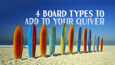 Board Types to Add to your Quiver