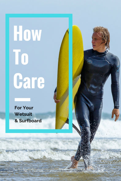 Tips on How To Care For Your Wetsuit and Surfboard