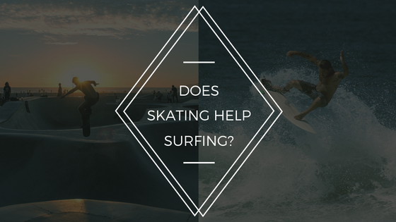 Does Skating Help Surfing