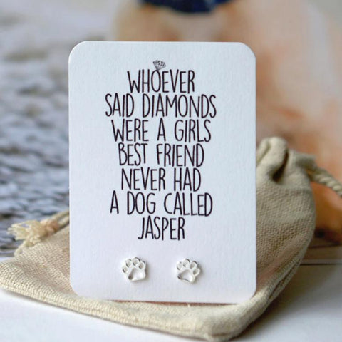 Dogs are a girls best friend Paw Earrings