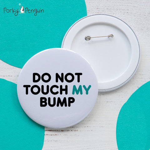 Do Not Touch My Bump Large Badge
