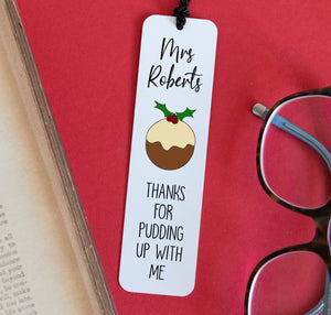 Thanks For Pudding Up With Me Personalised Bookmark