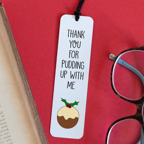 Thanks For Pudding Up With Me Bookmark