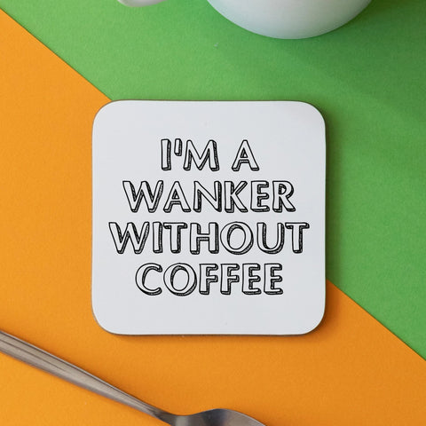 Wanker Without Coffee