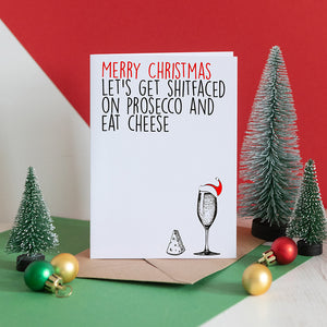 Shitfaced on prosecco and eat cheese Christmas